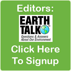 EarthTalk editors signup EarthTalk editors signup