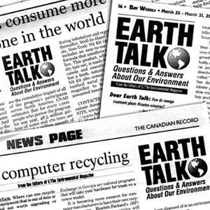 earthtalk in newspapers earthtalk in newspapers